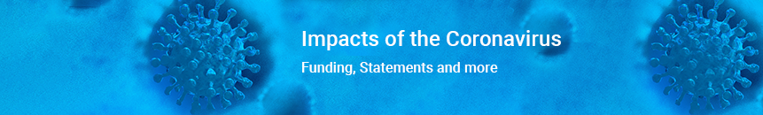 Banner: Impacts of the Coronavirus - Funding, Statements and more